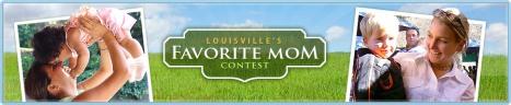 Louisville's Favorite Mom Contest
