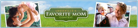 Louisville's Favorite Mom Contest